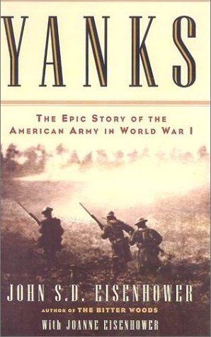 314th Infantry Amazon book Yanks : The Epic Story of the American Army in World War I by John Eisenhower ISBN 0684863049