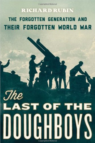 314th Infantry Amazon book The Last of the Doughboys: The Forgotten Generation and Their Forgotten World War by Richard Rubin ISBN 0547554435