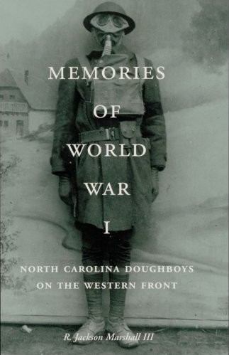 314th Infantry Amazon book Memories of World War I: North Carolina Doughboys on the Western Front by R. Jackson Marshall ISBN 0865262829