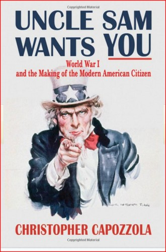 314th Infantry Amazon book Uncle Sam Wants You: World War I and the Making of the Modern American Citizen by Christopher Capozzola ISBN 019533549X