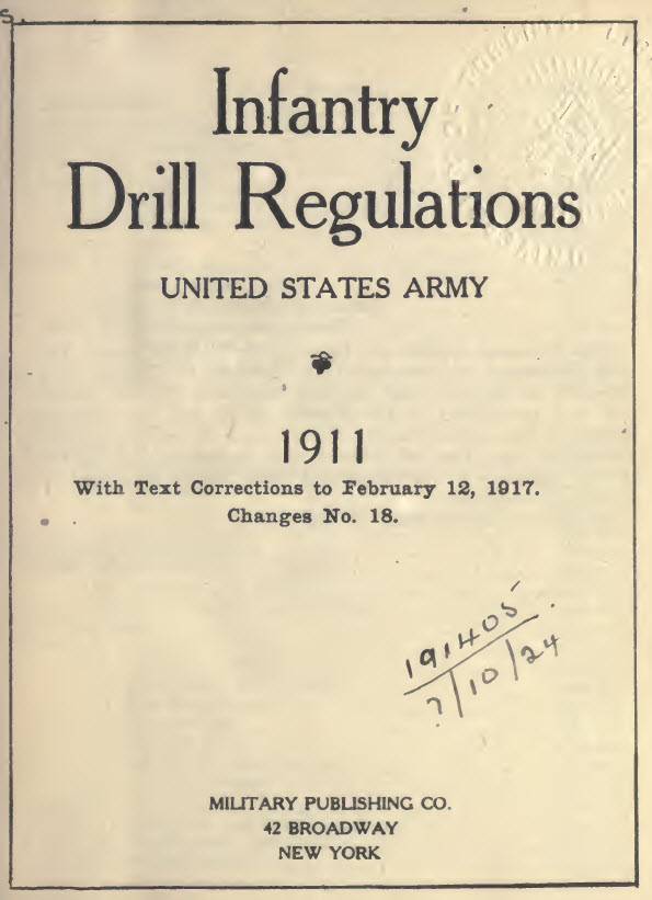 Infantry Drill Regulations US Army 1911 with corrections 1917