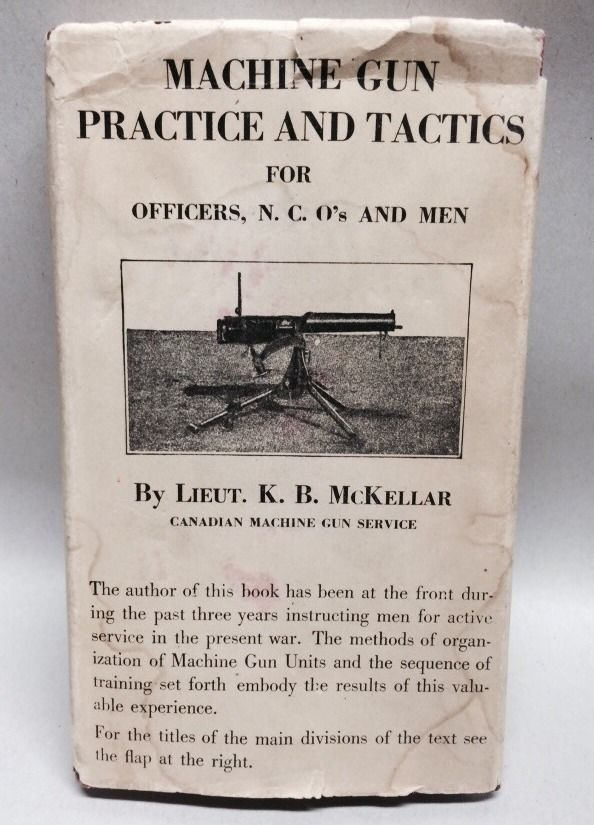 Machine Gun Practice and Tactics for Officers, N. C. O's and Men by Lieut. K. B. McKellar -- Owned by Sgt James Bishop - scan 1