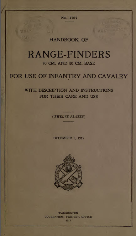 Handbook of range-finders: 70 cm. and 80 cm. base<br>for use of infantry and cavalry<br>with description and instructions for their care and use