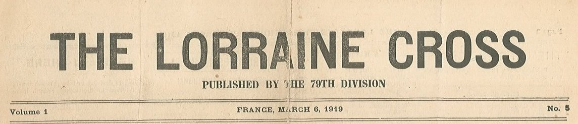 314th Infantry Regiment - Lorraine Cross newspaper dated March 6, 1919 - masthead