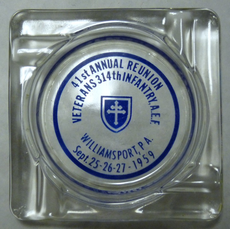 Veterans 314th Infantry 41st annual reunion Williamsport PA September 25-26-27 1959 souvenir ashtray