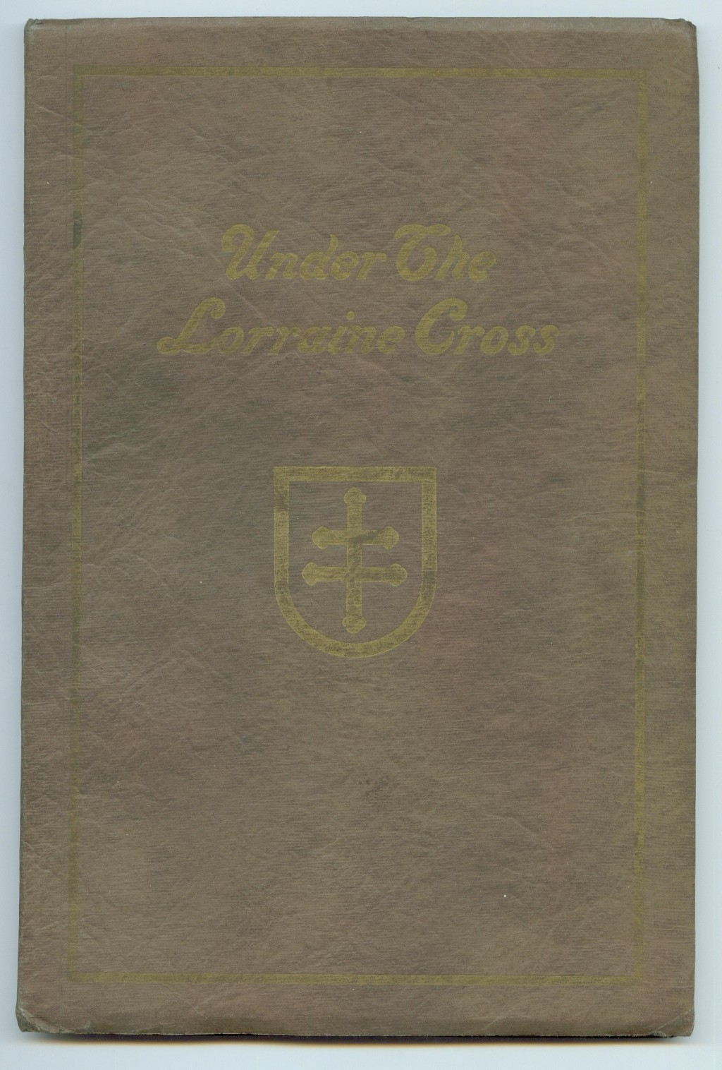 Veterans 314th Infantry Regiment A.E.F. - Under The Lorraine Cross - book by Arthur H. Joel - 1921 - Cover